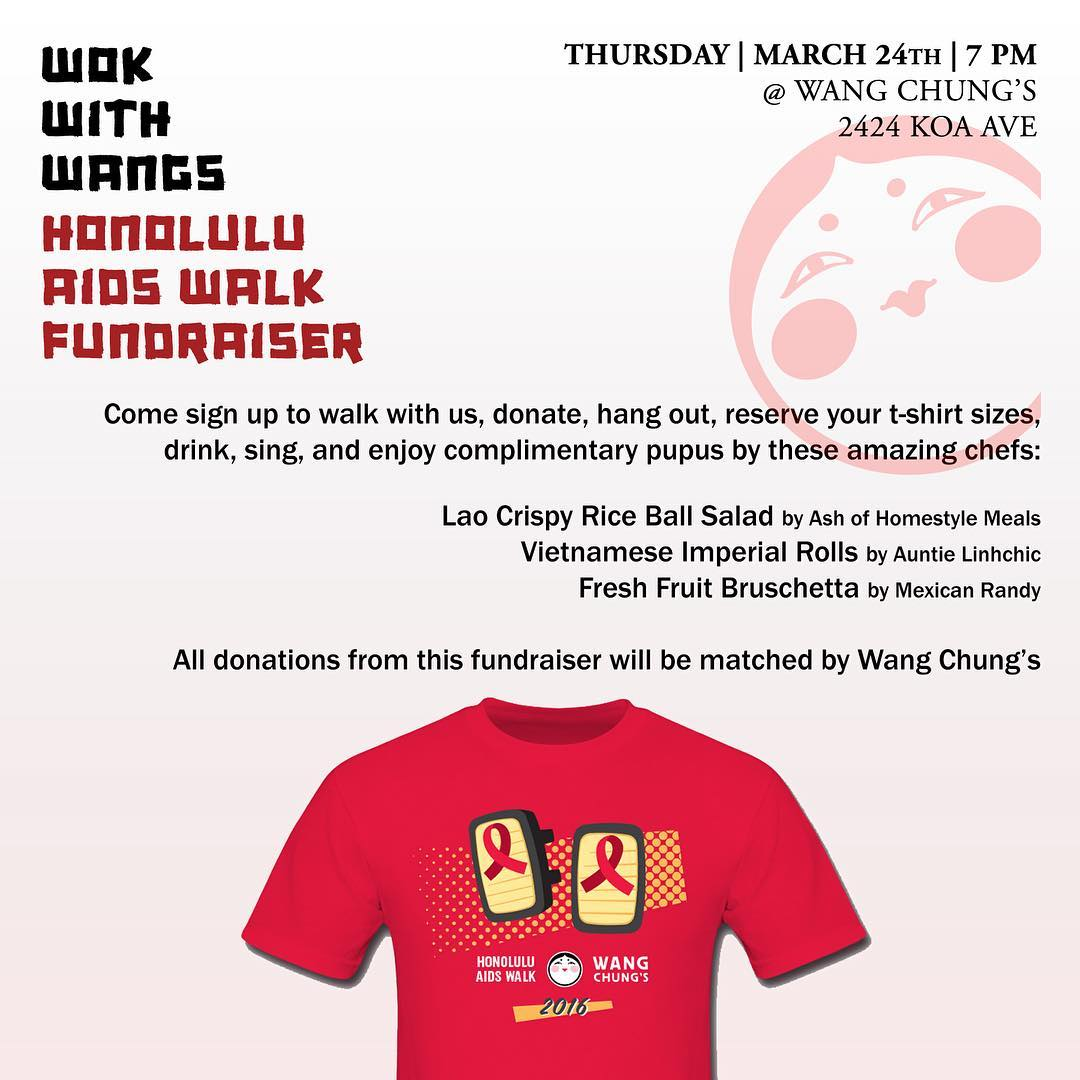 Honolulu AIDS Walk fundraiser at #wangchungs, Thursday, March 24th! Sign up and walk with us, let us know your shirt size, and enjoy some amazing complimentary pupus. All donations raised at this fundraiser will be matched by Wang Chungs.