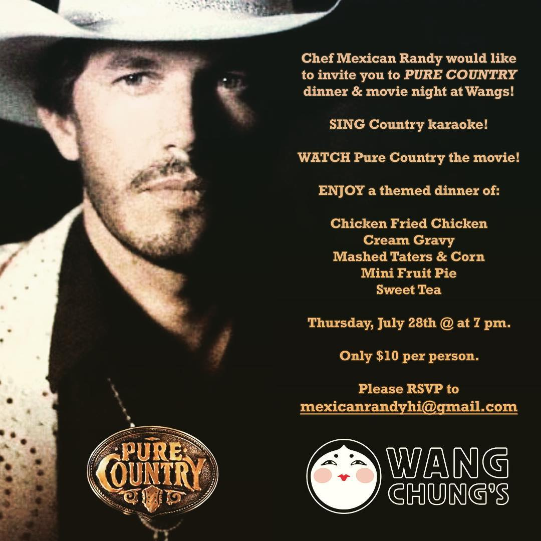 Pure Country dinner & movie night this Thursday, July 28th @ 7 pm! Come get your country on with @mexicanrandyhi & @itsjareds! RSVP to mexicanrandyhi@gmail.com #wangchungs