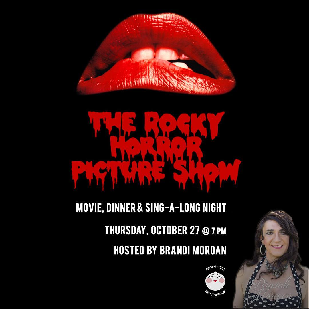 Quiver with anticipation! Brandi Morgan is hosting a #RockyHorrorPictureShow movie, dinner & sing-a-long @wangchungs this Thursday, October 27th! Audience participation is what makes this super fun! Show starts at 7 pm!